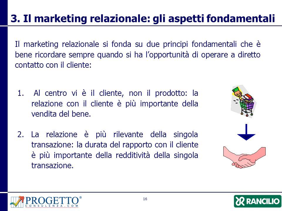 16 3.Il marketing relazionale: gli aspetti fondamentali 1.