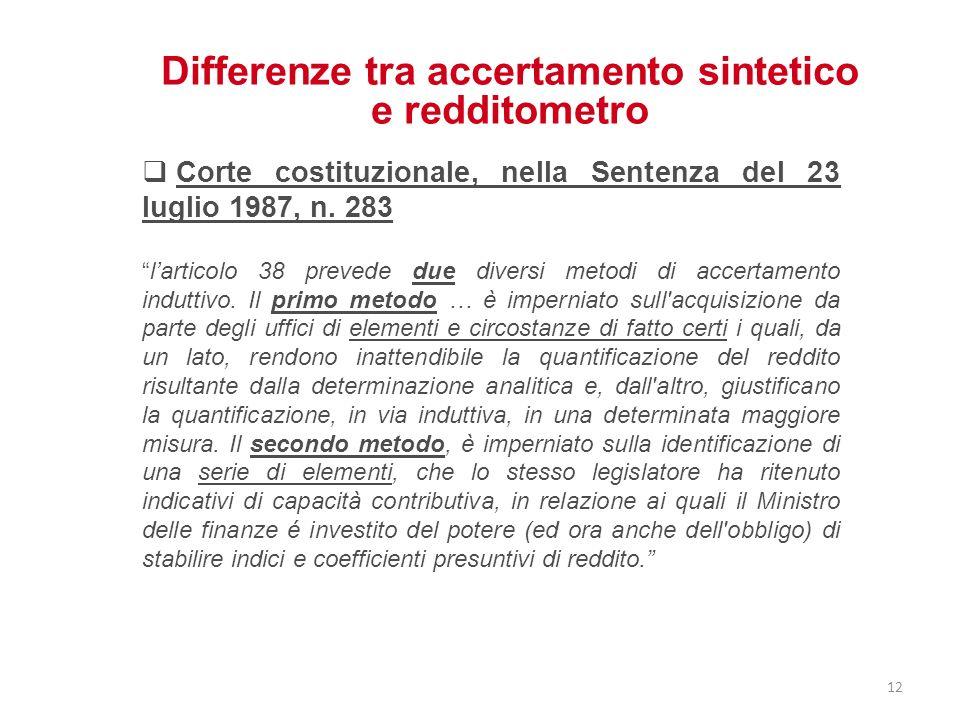 Differenze tra accertamento sintetico e redditometro Corte costituzionale, nella Sentenza del 23 luglio 1987, n. 283 larticolo 38 prevede due diversi