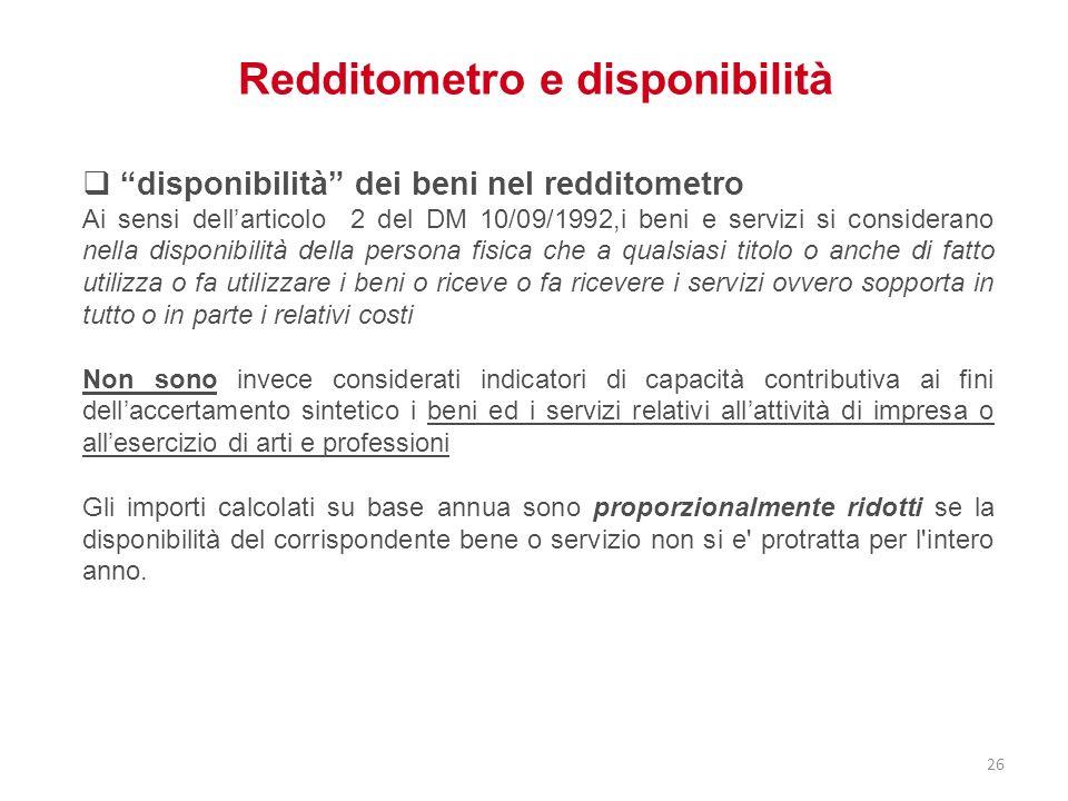 Redditometro e disponibilità disponibilità dei beni nel redditometro Ai sensi dellarticolo 2 del DM 10/09/1992,i beni e servizi si considerano nella d