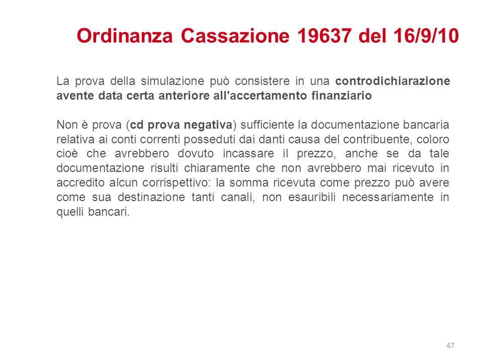 Ordinanza Cassazione 19637 del 16/9/10 La prova della simulazione può consistere in una controdichiarazione avente data certa anteriore all'accertamen