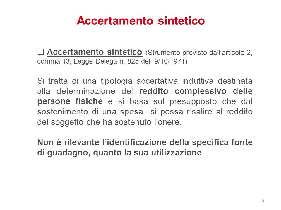 Accertamento sintetico (Strumento previsto dallarticolo 2, comma 13, Legge Delega n. 825 del 9/10/1971) Si tratta di una tipologia accertativa indutti