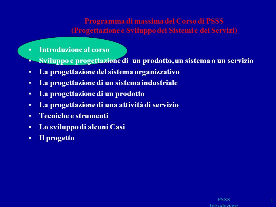 ArgomentoLezioniEsercitazioni La progettazione di sistema e di prodotto.