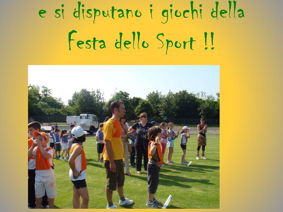 e si disputano i giochi della Festa dello Sport !!