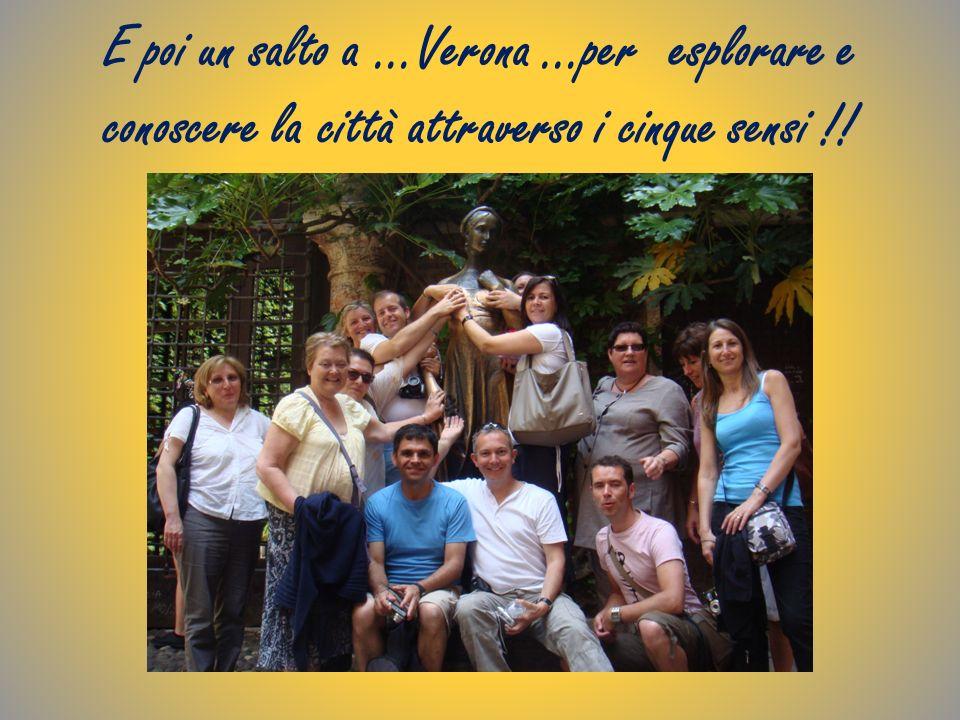 E poi un salto a …Verona …per esplorare e conoscere la città attraverso i cinque sensi !!