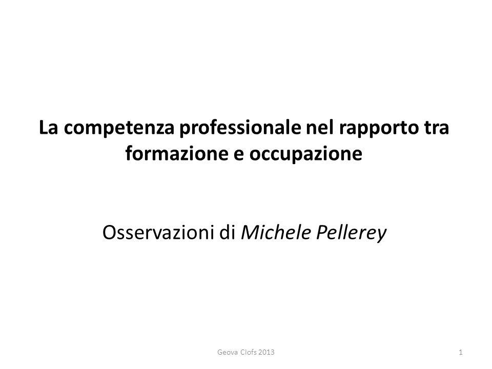 Conseguenza sul piano della competenza e della sua valutazione: quale livello di qualità operativa è riconoscibile tenendo conto del contesto di pratica professionale attuale e prospettica.