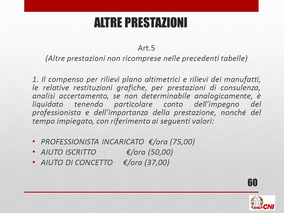 ALTRE PRESTAZIONI Art.5 (Altre prestazioni non ricomprese nelle precedenti tabelle) 1.