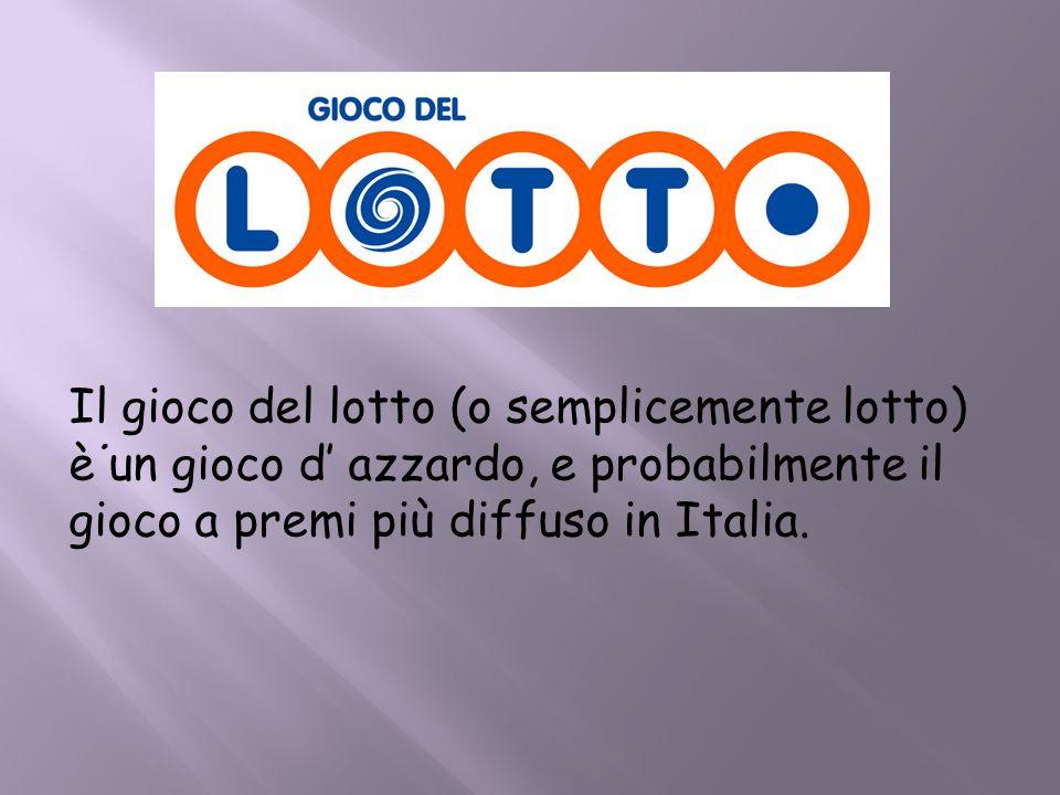 . Il gioco del lotto (o semplicemente lotto) è un gioco d azzardo, e probabilmente il gioco a premi più diffuso in Italia.