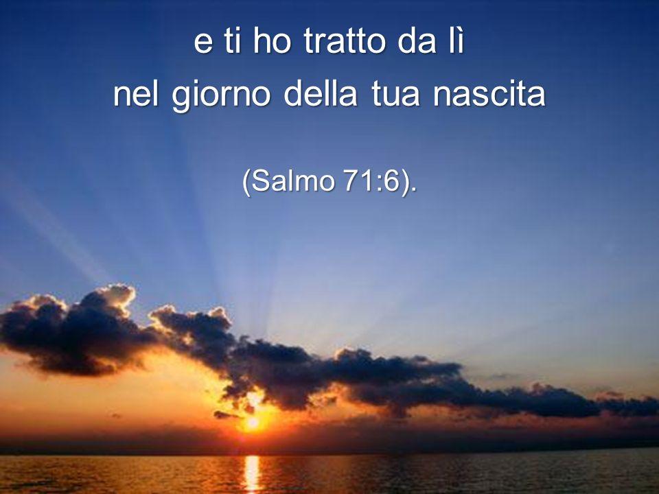Ti ho creato nel grembo materno (Salmo 139:13)