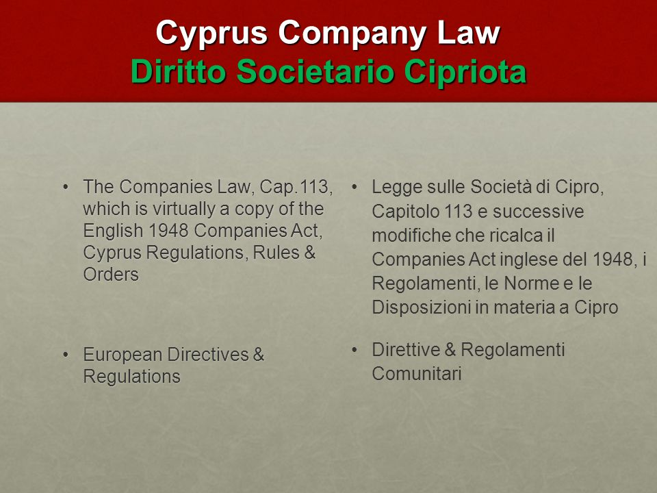 Principle of Management & Control Criterio della Gestione & Controllo A company is tax resident in Cyprus when its management and control is carried on in the Republic.
