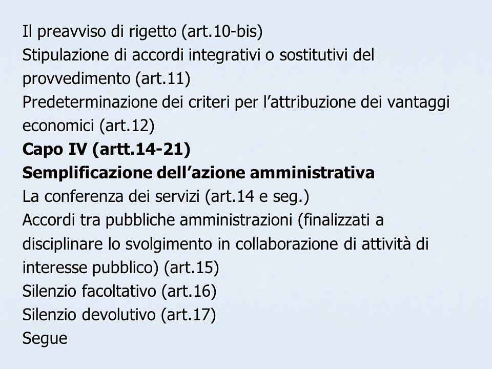 Il preavviso di rigetto (art.10-bis) Stipulazione di accordi integrativi o sostitutivi del provvedimento (art.11) Predeterminazione dei criteri per la