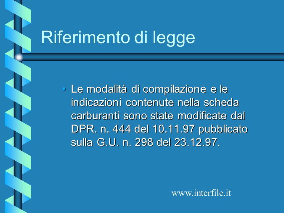 Riferimento di legge Le modalità di compilazione e le indicazioni contenute nella scheda carburanti sono state modificate dal DPR.