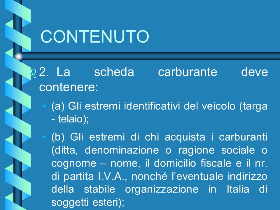 6)Codice fiscale b b Lindicazione sulla scheda carburanti del codice fiscale dellutilizzatore non è obbligatoria.