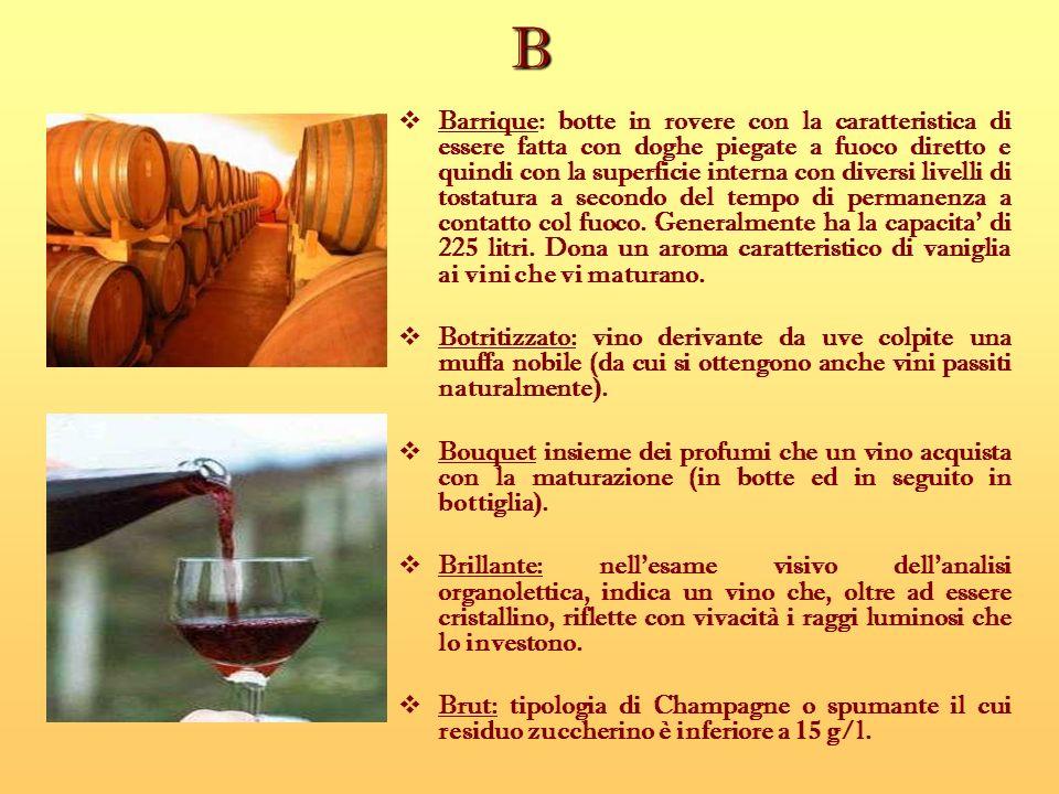 L Leggero: vino di bassa gradazione alcolica.