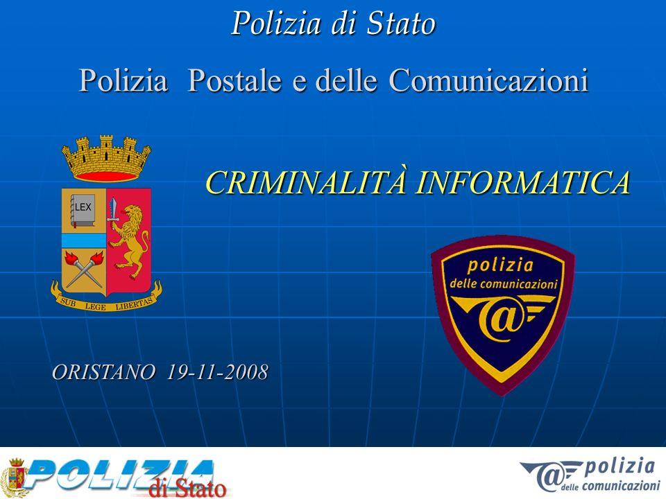 Polizia di Stato Polizia Postale e delle Comunicazioni ORISTANO 19-11-2008 CRIMINALITÀ INFORMATICA
