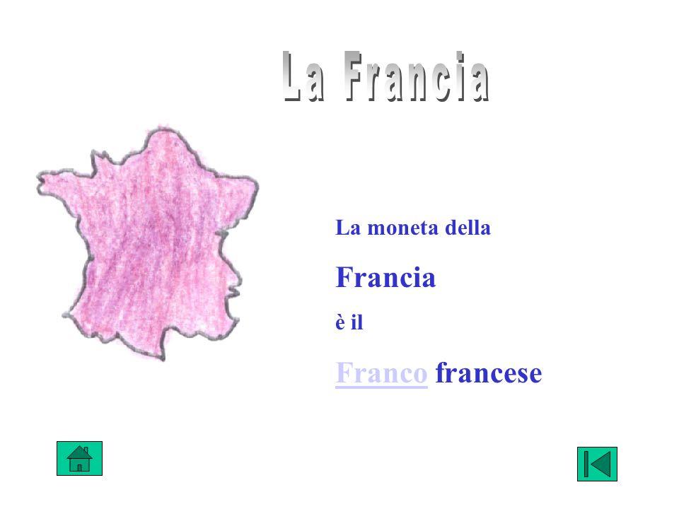 La moneta della Francia è il FrancoFranco francese