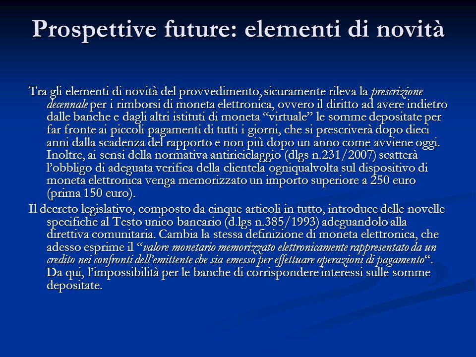 Prospettive future: elementi di novità Tra gli elementi di novità del provvedimento, sicuramente rileva la prescrizione decennale per i rimborsi di mo
