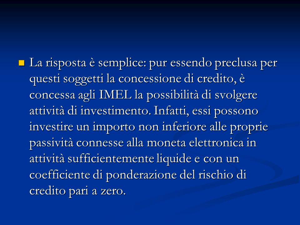 La risposta è semplice: pur essendo preclusa per questi soggetti la concessione di credito, è concessa agli IMEL la possibilità di svolgere attività d