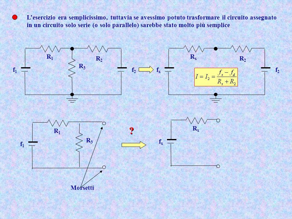 Lesercizio era semplicissimo, tuttavia se avessimo potuto trasformare il circuito assegnato in un circuito solo serie (o solo parallelo) sarebbe stato