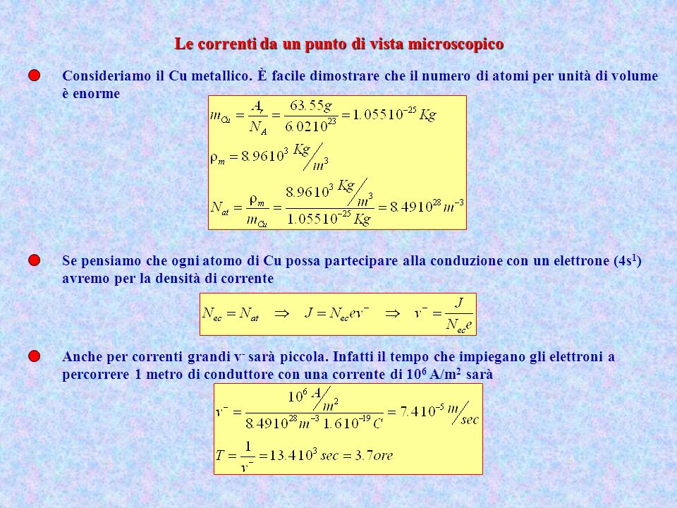 Consideriamo il Cu metallico. È facile dimostrare che il numero di atomi per unità di volume è enorme Se pensiamo che ogni atomo di Cu possa partecipa