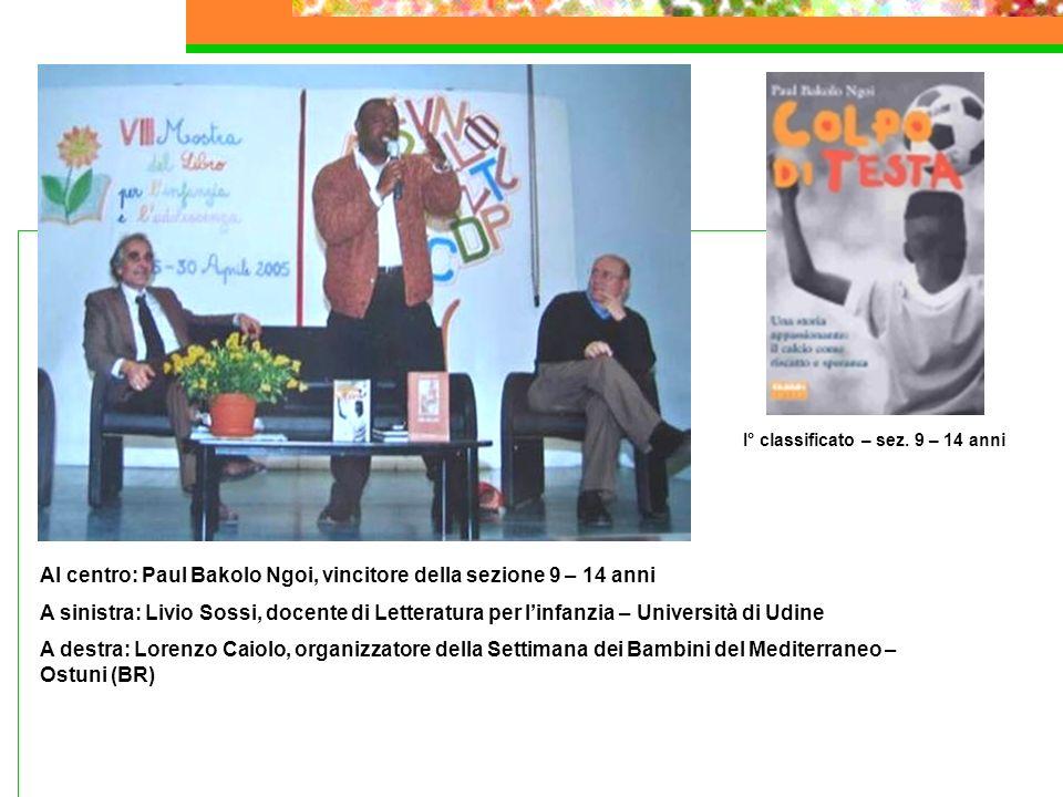 Al centro: Paul Bakolo Ngoi, vincitore della sezione 9 – 14 anni A sinistra: Livio Sossi, docente di Letteratura per linfanzia – Università di Udine A