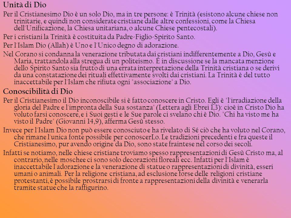 Unità di Dio Per il Cristianesimo Dio è un solo Dio, ma in tre persone: è Trinità (esistono alcune chiese non trinitarie, e quindi non considerate cri