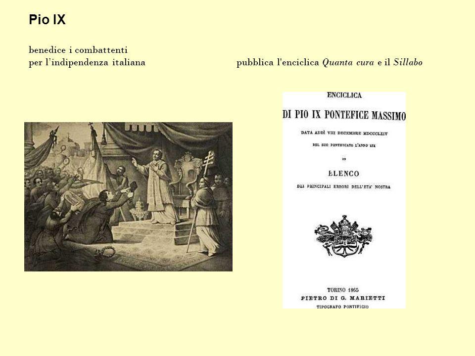 Pio IX benedice i combattenti per lindipendenza italiana pubblica l'enciclica Quanta cura e il Sillabo