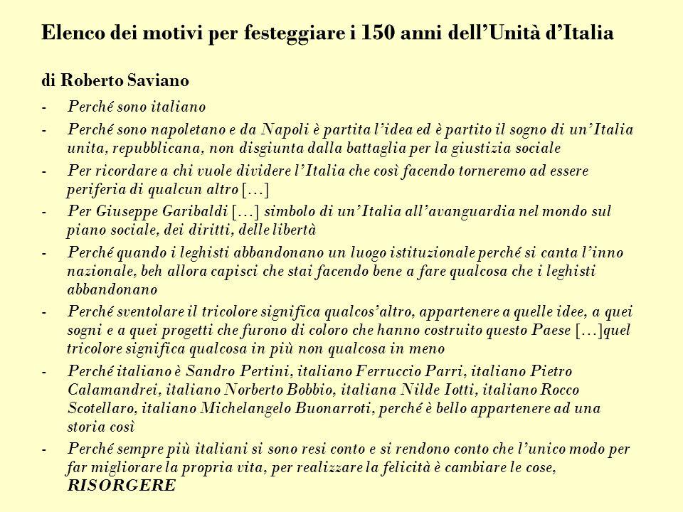 Elenco dei motivi per festeggiare i 150 anni dellUnità dItalia di Roberto Saviano -Perché sono italiano -Perché sono napoletano e da Napoli è partita