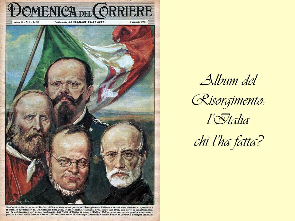 Album del Risorgimento: lItalia chi lha fatta?