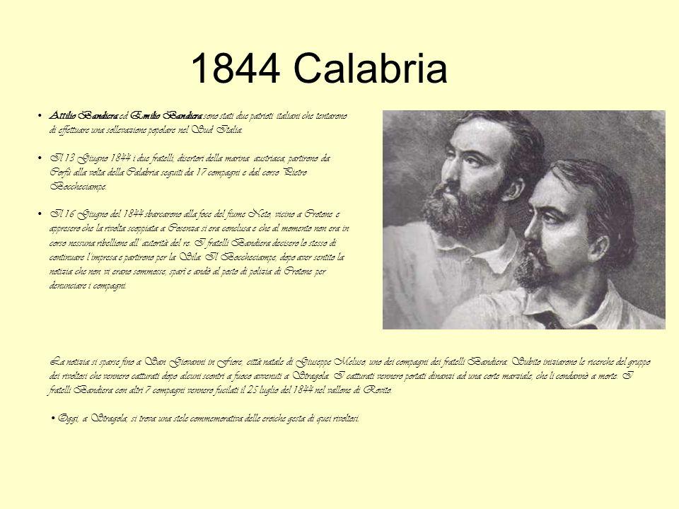 1844 Calabria Attilio Bandiera ed Emilio Bandiera sono stati due patrioti italiani che tentarono di effettuare una sollevazione popolare nel Sud Itali