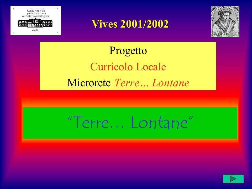 Terre… Lontane Progetto Curricolo Locale Microrete Terre… Lontane Vives 2001/2002