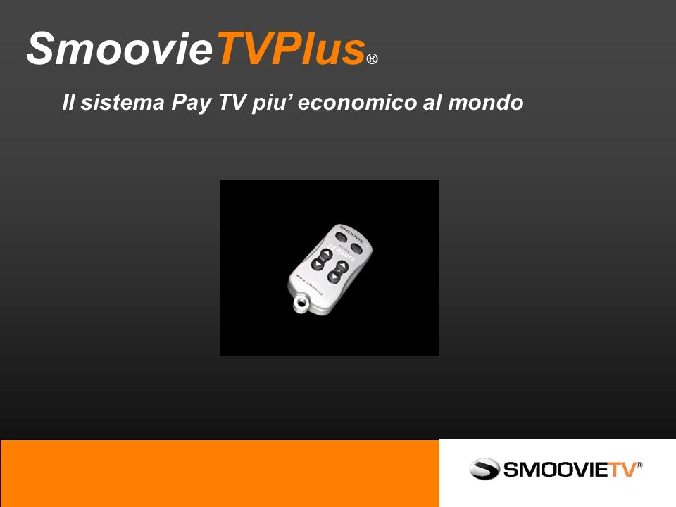 SmoovieTVPlus ® Il sistema Pay TV piu economico al mondo