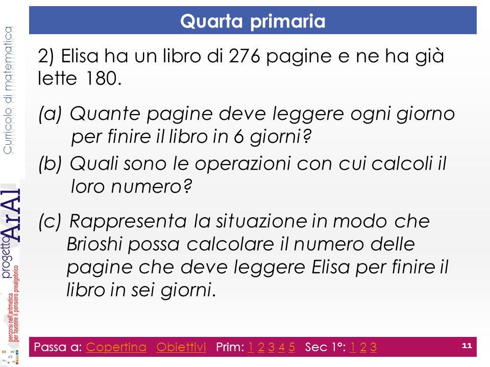 Quarta primaria 2) Elisa ha un libro di 276 pagine e ne ha già lette 180.