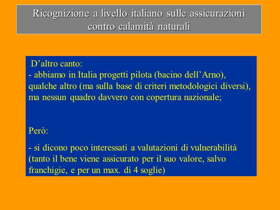 Daltro canto: - abbiamo in Italia progetti pilota (bacino dellArno), qualche altro (ma sulla base di criteri metodologici diversi), ma nessun quadro d