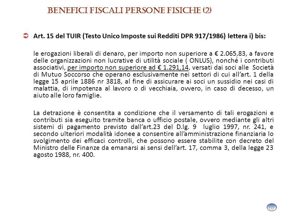 10 Benefici fiscali persone fisiche (2) Benefici fiscali persone fisiche (2) Art.