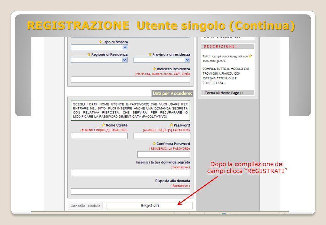 REGISTRAZIONE Utente singolo (Continua) Dopo la compilazione dei campi clicca REGISTRATI