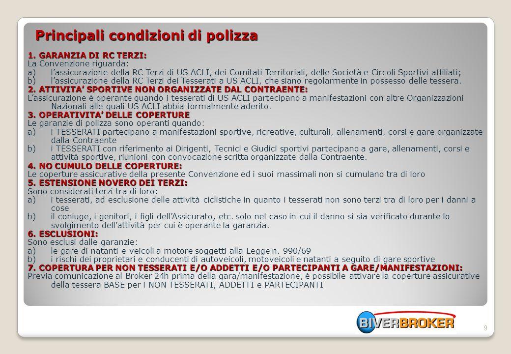 9 Principali condizioni di polizza 1.