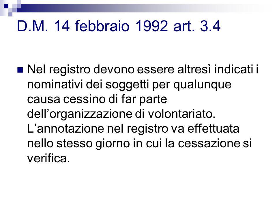 D.M. 14 febbraio 1992 art. 3.4 Nel registro devono essere altresì indicati i nominativi dei soggetti per qualunque causa cessino di far parte dellorga