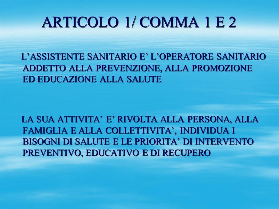 ARTICOLO 1/ COMMA 1 E 2 LASSISTENTE SANITARIO E LOPERATORE SANITARIO ADDETTO ALLA PREVENZIONE, ALLA PROMOZIONE ED EDUCAZIONE ALLA SALUTE LASSISTENTE S
