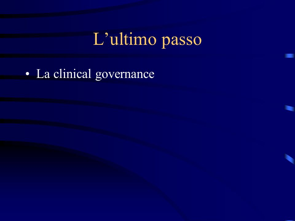 Lultimo passo La clinical governance