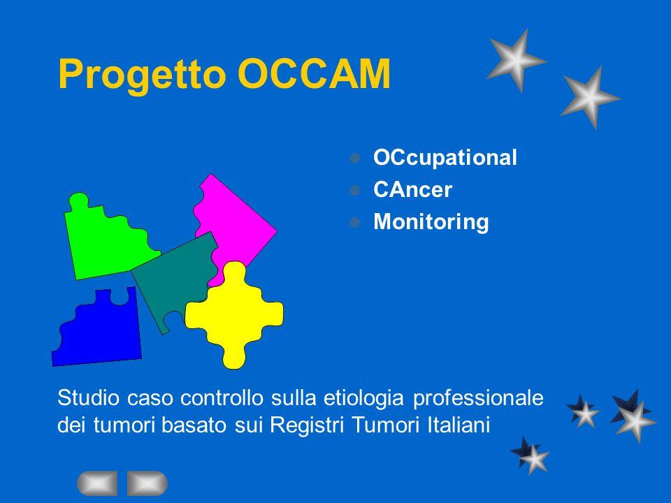 Progetto OCCAM OCcupational CAncer Monitoring Studio caso controllo sulla etiologia professionale dei tumori basato sui Registri Tumori Italiani