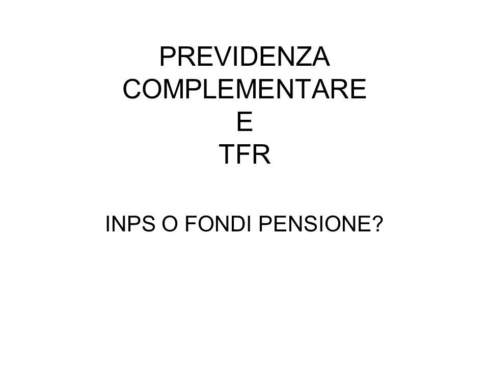 PREVIDENZA COMPLEMENTARE E TFR INPS O FONDI PENSIONE?