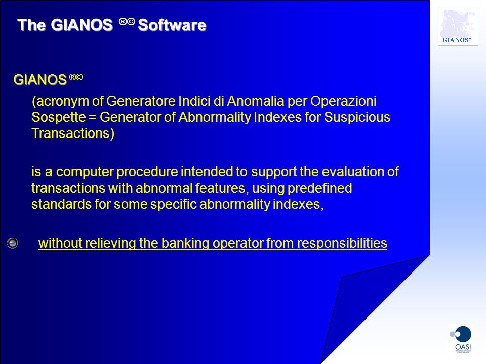 GIANOS System GIANOS ®© System GIANOS is not only a computer procedure; it is a structured and accurate system constituted of a complex inter-bank org