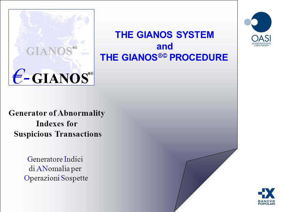 The Decison Tables The results of this process is translated in: The computer procedure uses this tables to generate abnormality indexes for suspicious transactions, in order to submit them to a later evaluation made by the banking operator.