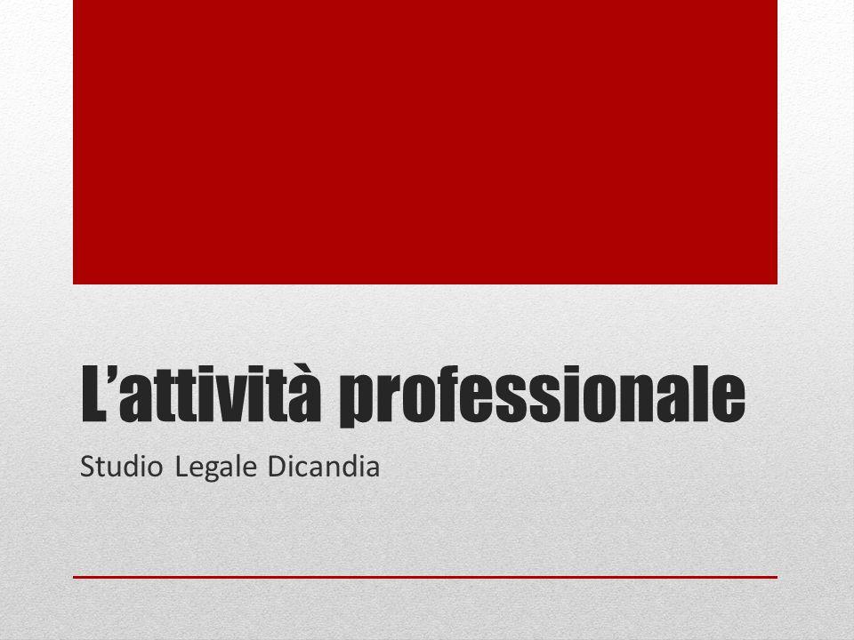 Lattività professionale Studio Legale Dicandia