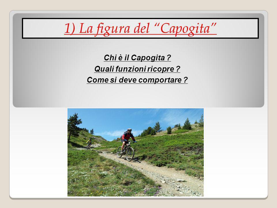 Chi è il Capogita ? Quali funzioni ricopre ? Come si deve comportare ?