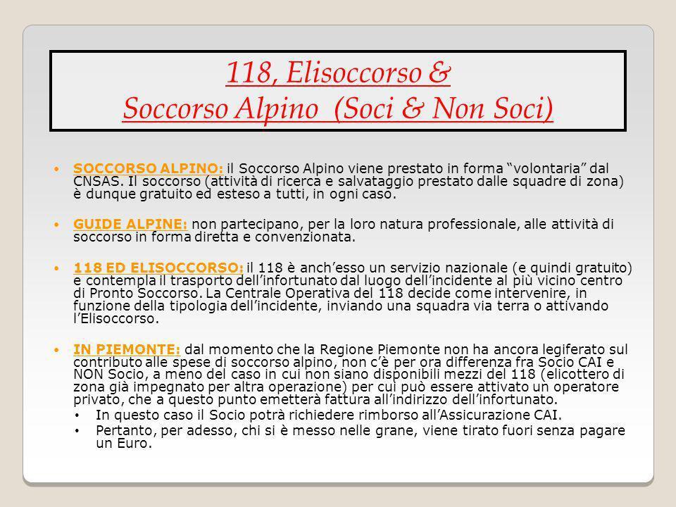 SOCCORSO ALPINO: il Soccorso Alpino viene prestato in forma volontaria dal CNSAS. Il soccorso (attività di ricerca e salvataggio prestato dalle squadr