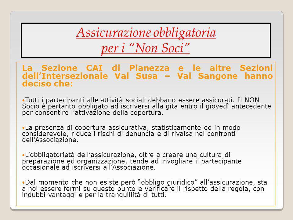 La Sezione CAI di Pianezza e le altre Sezioni dellIntersezionale Val Susa – Val Sangone hanno deciso che: Tutti i partecipanti alle attività sociali d