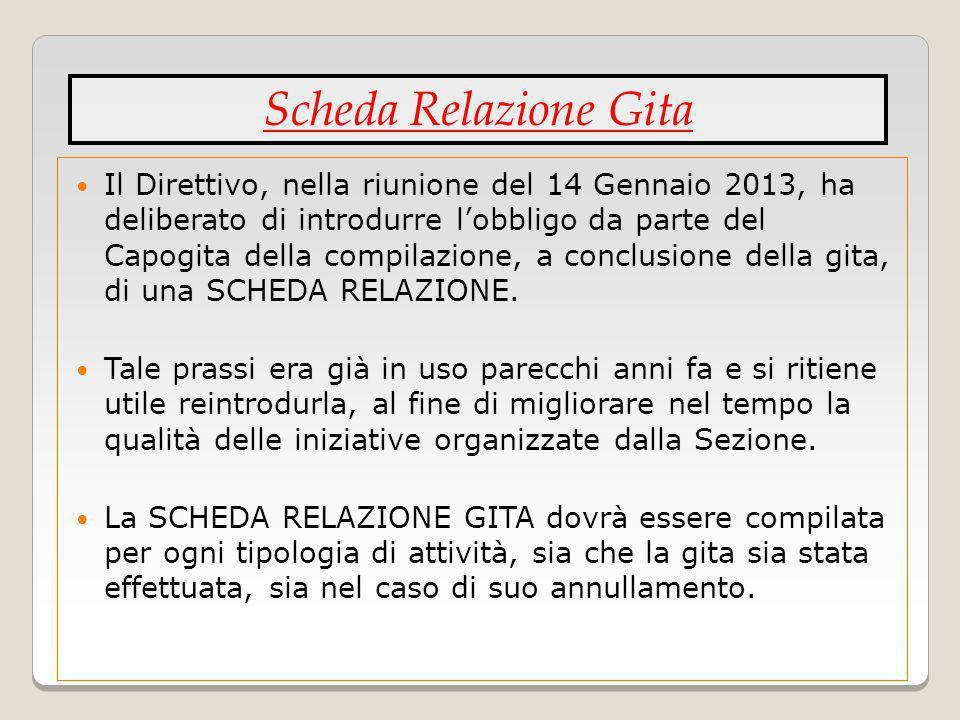 Il Direttivo, nella riunione del 14 Gennaio 2013, ha deliberato di introdurre lobbligo da parte del Capogita della compilazione, a conclusione della g