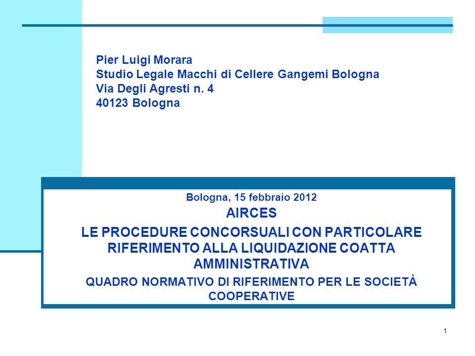 1 Pier Luigi Morara Studio Legale Macchi di Cellere Gangemi Bologna Via Degli Agresti n. 4 40123 Bologna Bologna, 15 febbraio 2012 AIRCES LE PROCEDURE