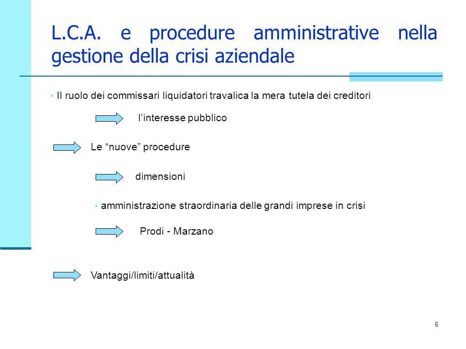 6 L.C.A. e procedure amministrative nella gestione della crisi aziendale Il ruolo dei commissari liquidatori travalica la mera tutela dei creditori li